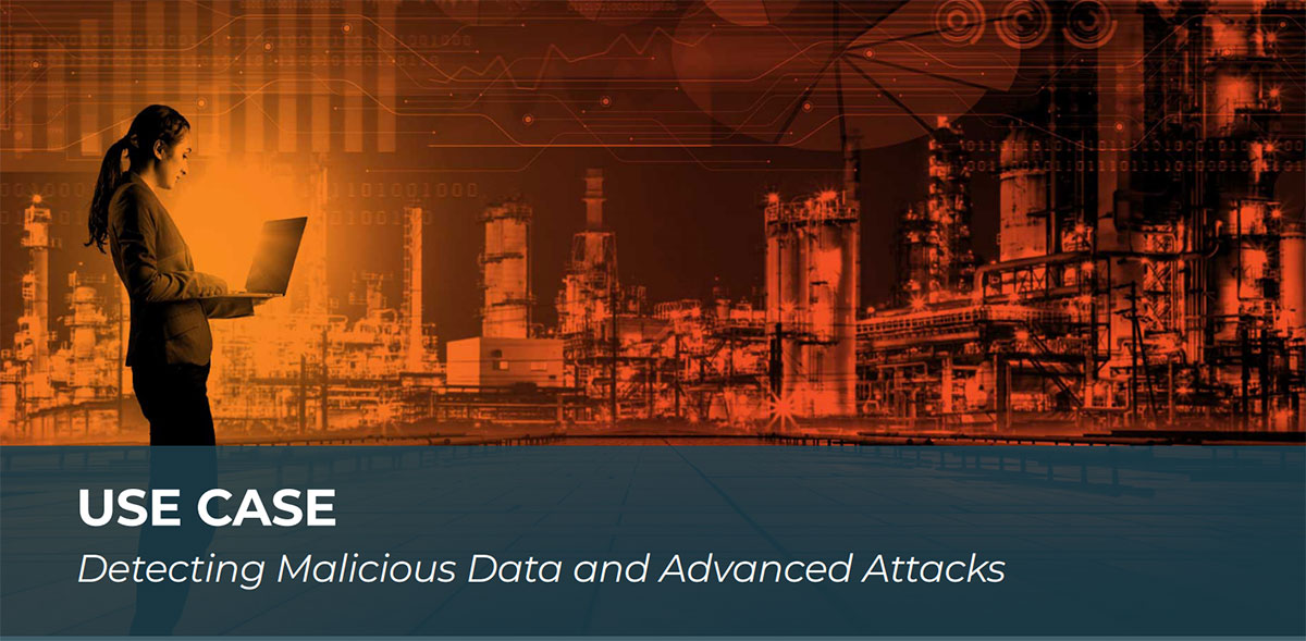 Use Case, Detecting Malicious Data and Advanced Attacks