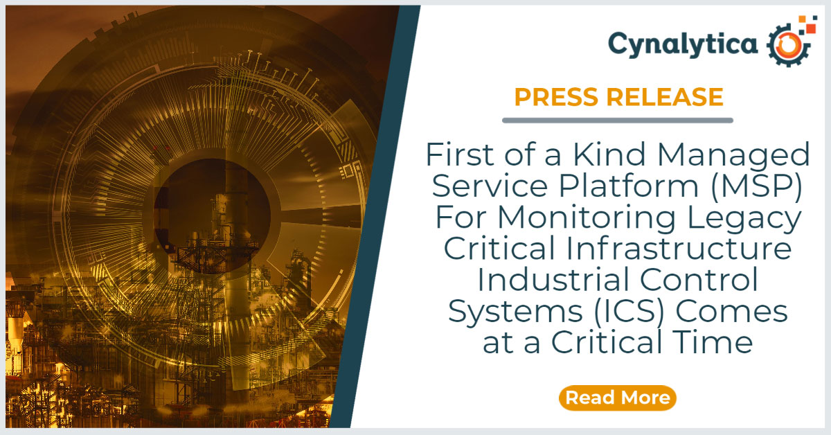 Managed Service Platform for Monitoring Legacy Industrial Control Systems Comes at a Critical Time